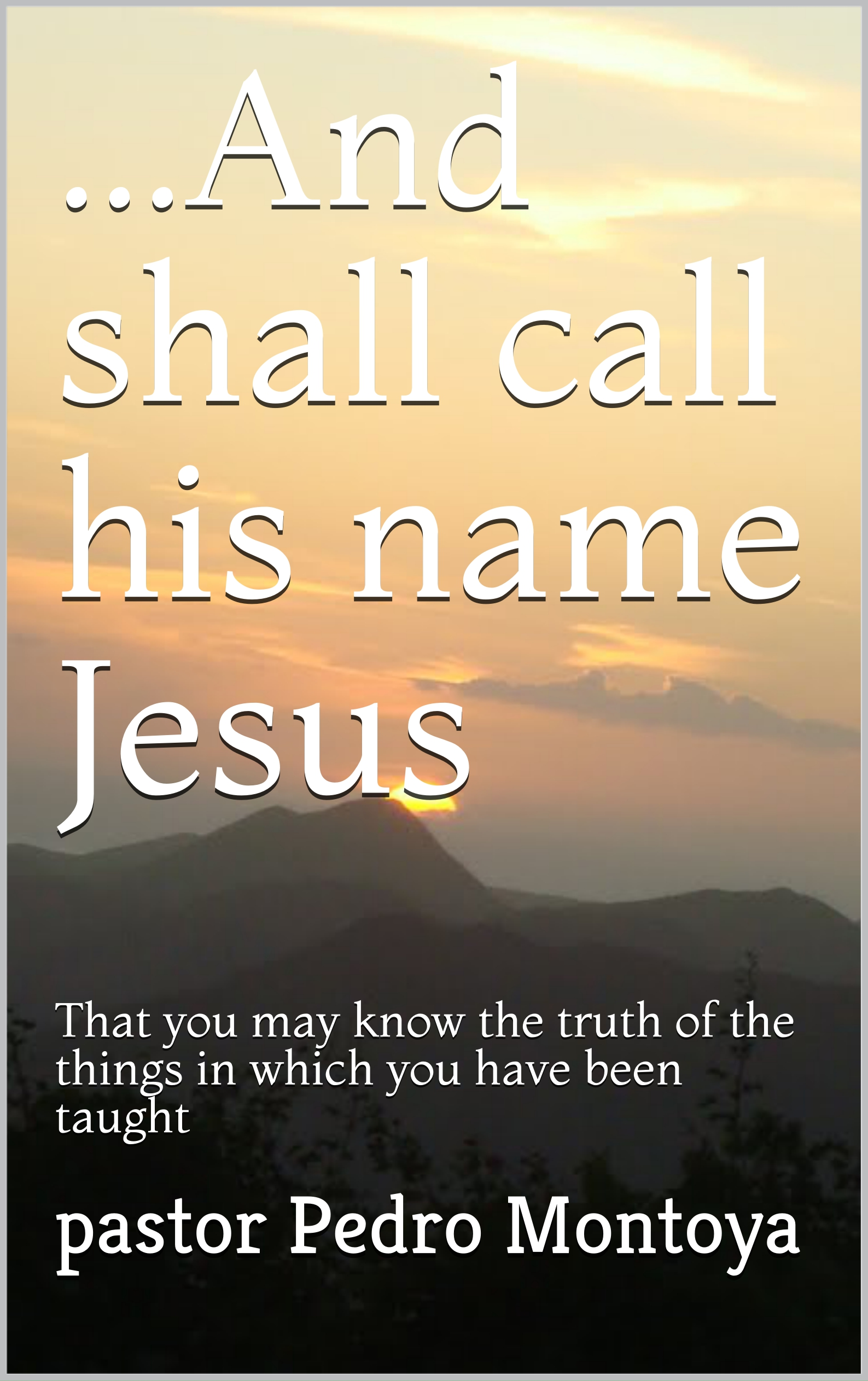 AND SHALL CALL HIS NAME JESUS